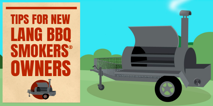 Tips for new owners of Lang smoker cookers